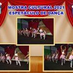 MOSTRA CULTURAL 2021 - ESPETÁCULO DE DANÇA