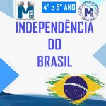 Independência do Brasil- 4º e 5º ano